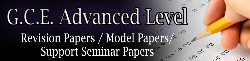 G.C.E. Advanced Level Model papers- all subjects